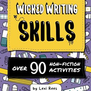 Wicked Writing Skills: Over 90 non-fiction activities for children (Writing Skills for Children)