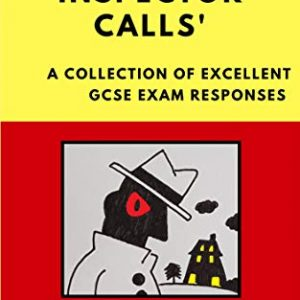 'An Inspector Calls': A Collection of Excellent GCSE Exam Responses