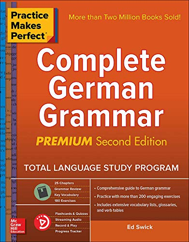 Practice Makes Perfect: Complete German Grammar, Premium Second Edition (NTC FOREIGN LANGUAGE)